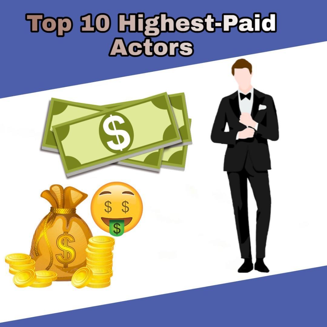 Top 10 Highest-Paid Actors